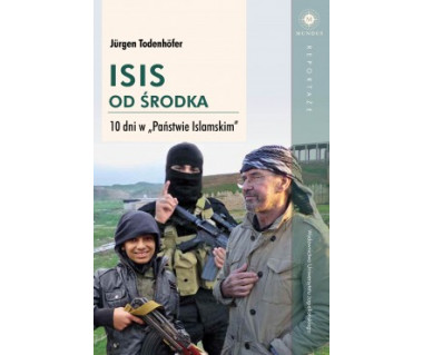 """ISIS od środka. 10 dni w ,,Państwie Islamskim"""""""