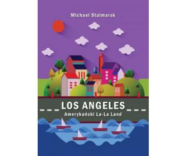 Los Angeles. Amerykański La-La Land