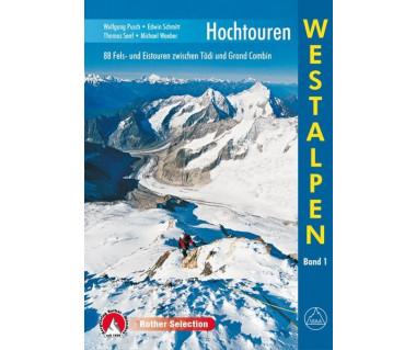 Hochtouren Westalpen (88 Fels- und Eistouren zwischen Todi und Grand Combin)