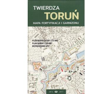 Twierdza Toruń Mapa Fortyfikacji i Garnizonu