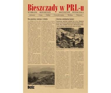 Bieszczady w PRL-u - wybrane reportaże