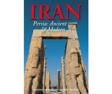 Iran. Persia: Ancient and Modern