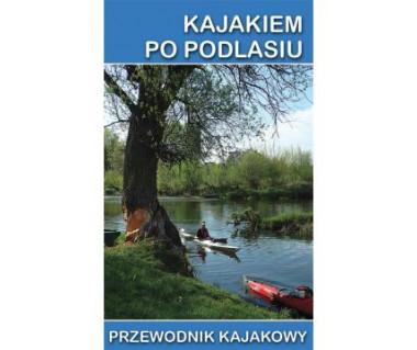 Kajakiem po Podlasiu