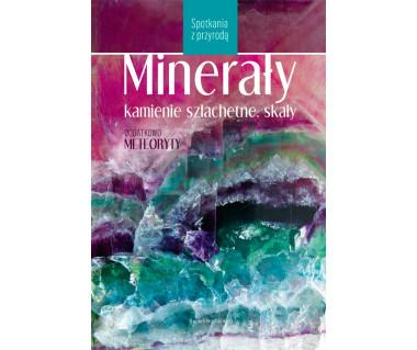 Minerały, kamienie szlachetne, skały, meteoryty