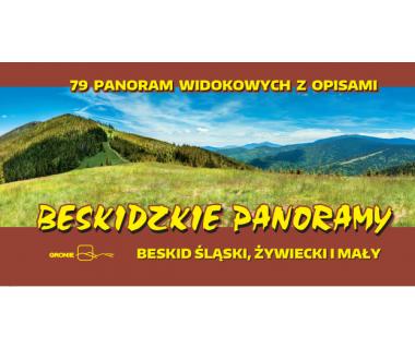 Beskidzkie panoramy. Beskid Żywiecki, Śląski, Mały. 79 panoram widokowych z opisami