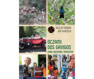 Oczami Dos Gringos - Kuba, Kolumbia i Amazonia