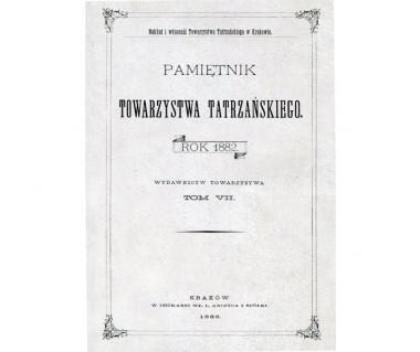 Pamiętnik Towarzystwa Tatrzańskiego t.7 (reprint z 1882 r.)