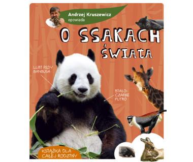 Andrzej Kruszewicz opowiada o ssakach świata