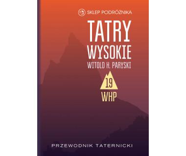 Tatry Wysokie. Przewodnik taternicki t. 19