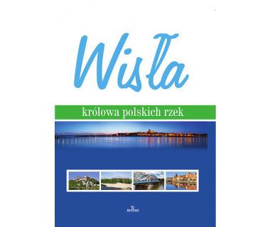 Wisła. Królowa polskich rzek