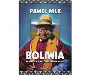 Boliwia. Narzeczona, więzienie i cudze wesele