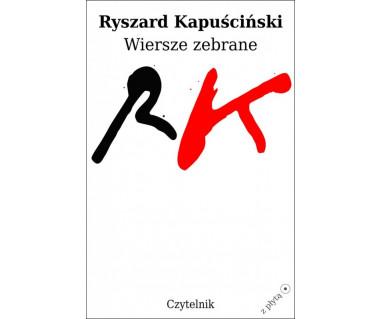 Ryszard Kapuściński. Wiersze zebrane