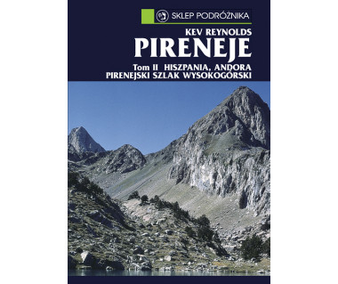 Pireneje. Tom II. Hiszpania, Andora, Pirenejski Szlak Wysokogórski
