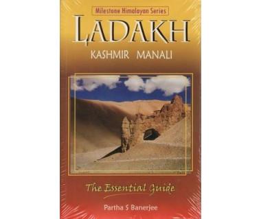 Ladakh Kashmir Manali The Essential Guide