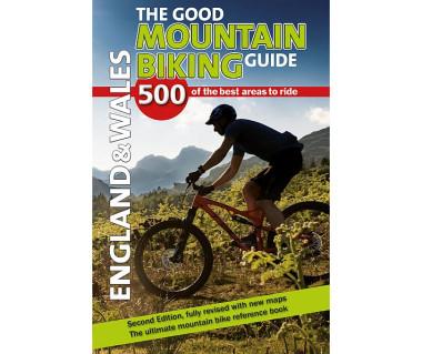 England & Wales. The Good Mountain Biking Guide