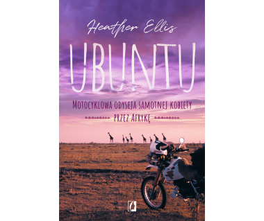 Ubuntu. Motocyklowa odyseja samotnej kobiety przez Afrykę