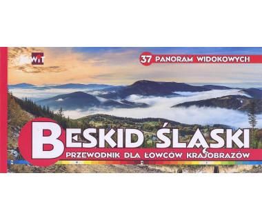 Beskid Śląski. Przewodnik dla łowców krajobrazów. 37 panoram widokowych