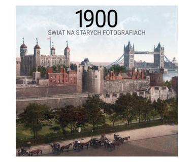 1900. Świat na starych fotografiach