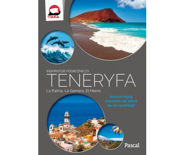 Teneryfa, La Palma, La Gomera, El Hierro - inspirator podróżniczy