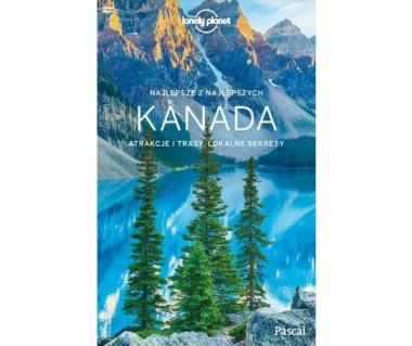 Najlepsze z Najlepszych. Kanada [Lonely Planet]