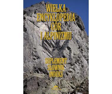 Wielka encyklopedia gór i alpinizmu t.VII Suplement, Słownik, Indeks