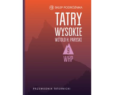 Tatry Wysokie. Przewodnik taternicki t. 9