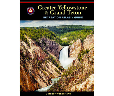 Greater Yellowstone & Grand Teton Recreation Atlas [1st edition]