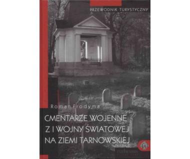 Cmentarze wojenne z I wojny światowej na ziemi tarnowskiej