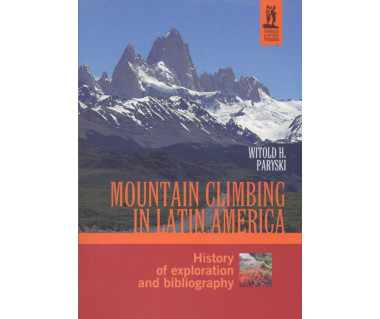 Mountain Climbing in Latin America - History of exploration and bibliography