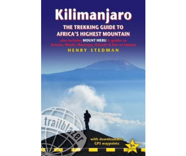 Kilimanjaro. The trekking guide to Africa's Highest Mountain