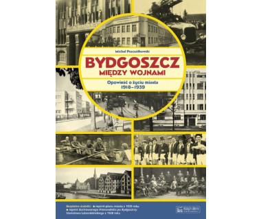 Bydgoszcz między wojnami (+reprint planu z 1939 i przewodnik)