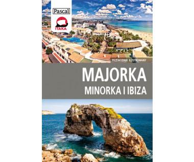 Majorka, Minorka, Ibiza przewodnik ilustrowany