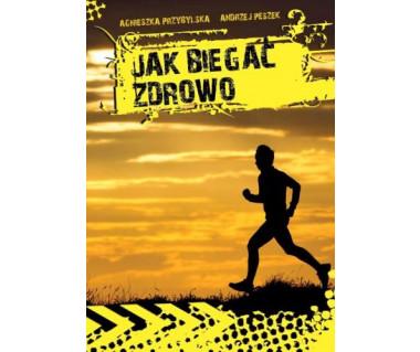 Jak biegać zdrowo