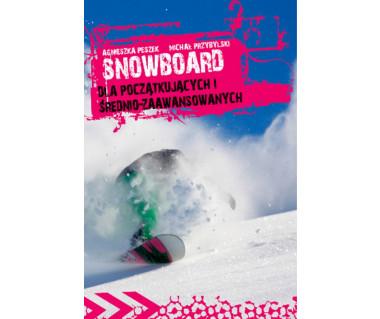 Snowboard dla początkujących i średniozaawansowanych