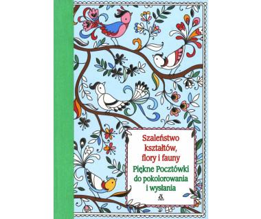 Szaleństwo kształtów, flory i fauny. Piękne Pocztówki do pokolorowania i wysłania