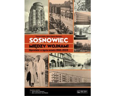 Sosnowiec między wojnami (+reprint planu i płyta CD)