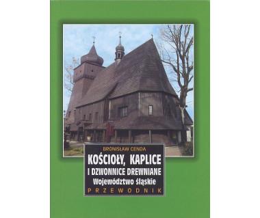 Kościoły, kaplice i dzwonnice drewniane woj. śląskiego