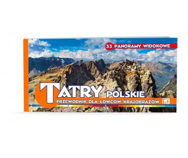 Tatry Polskie. Przewodnik dla łowców krajobrazów. 39 panoram widokowych