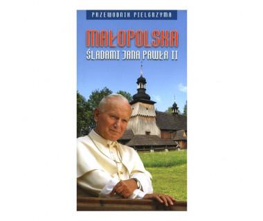 Małopolska. Śladami Jana Pawła II