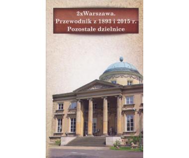Warszawa x2 - przewodnik z 1893 i 2015 r. Pozostałe dzielnice
