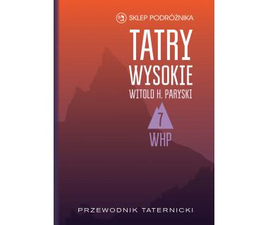 Tatry Wysokie. Przewodnik taternicki t. 7