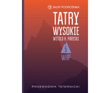 Tatry Wysokie. Przewodnik taternicki t. 5