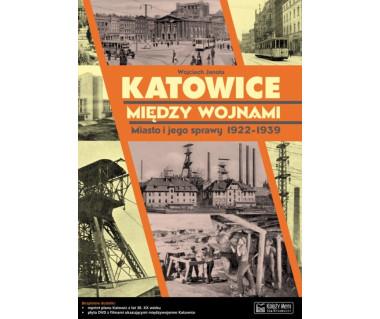 Katowice między wojnami (+reprint planu i płyta DVD)