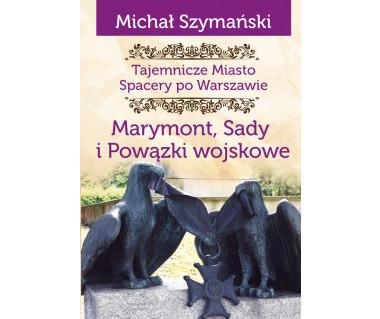 Tajemnicze miasto 7 Marymont, Sady i Powązki