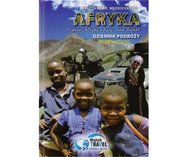 Afryka. Poprzez Afrykę i Azję... nad Bajkał. Dziennik podróży, przewodnik