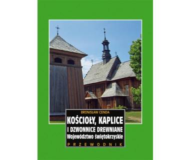 Kościoły, kaplice i dzwonnice drewniane. Województwo świętokrzyskie