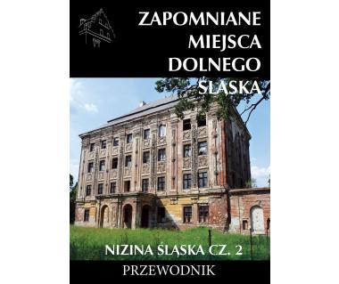 Zapomniane miejsca Dolnego Śląska: Nizina Śląska cz. 2