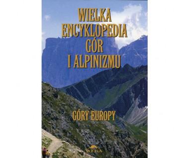 Wielka Encyklopedia Gór i Alpinizmu t.III. Góry Europy