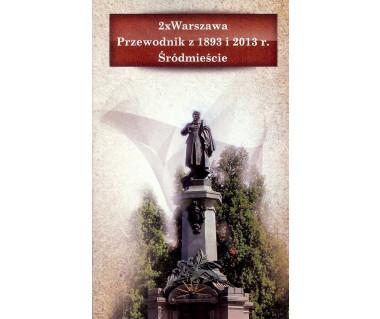 Warszawa x2 - przewodnik z 1893 i 2013 r. Śródmieście