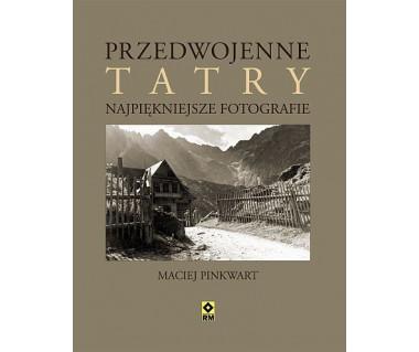 Przedwojenne Tatry, Zakopane i Podhale